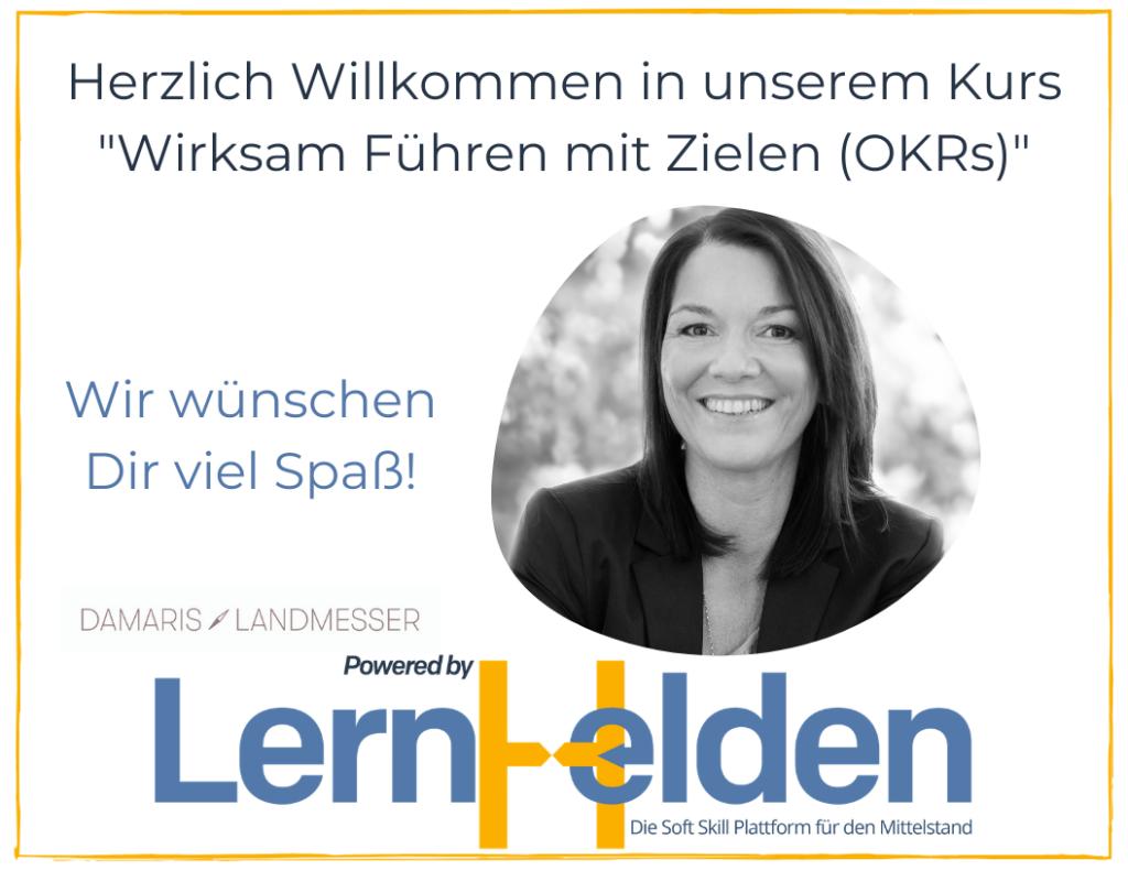 Wirksam Führen mit Zielen (OKRs) Damaris Landmesser powered von den LernHelden.online