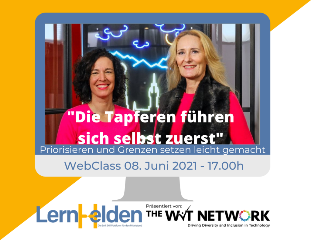 WIT WebClass LernHelden.online Regine Lang M.A.Katja Pischel Die Tapferen führen sich selbst zuerst